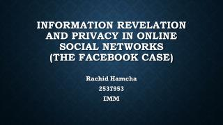 Information Revelation and Privacy in Online Social Networks  (The Facebook case)