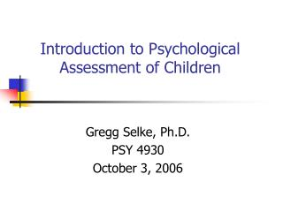 Introduction to Psychological Assessment of Children