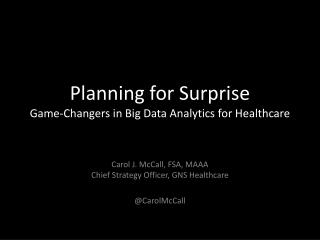 Planning for Surprise Game-Changers in Big Data Analytics for Healthcare