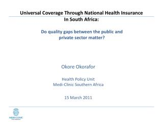 Universal Coverage Through National Health Insurance  In South Africa: