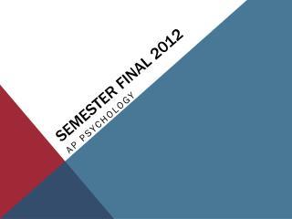 SEMESTER FINAL 2012