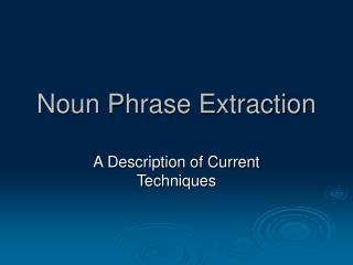 Noun Phrase Extraction