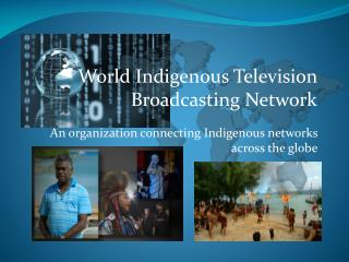 An organization connecting Indigenous networks across the globe