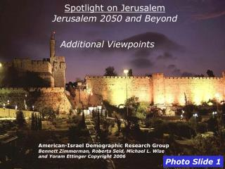 Spotlight on Jerusalem Jerusalem 2050 and Beyond