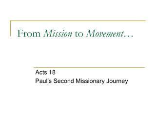 From  Mission  to  Movement …