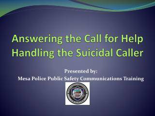 Answering the Call for Help Handling the Suicidal Caller