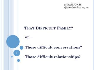 That Difficult Family?