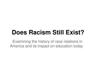 Does Racism Still Exist?