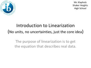 Introduction to Linearization ( No units, no uncertainties, just the core idea )