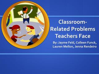 Classroom-Related Problems Teachers Face