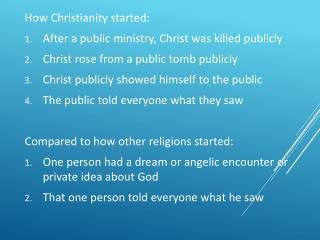 How Christianity started: After a public ministry, Christ was killed publicly