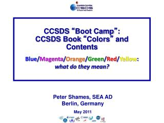 "CCSDS  "" Boot Camp "" : CCSDS Book  "" Colors ""  and Contents"