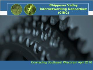 Chippewa Valley Internetworking Consortium (CINC)
