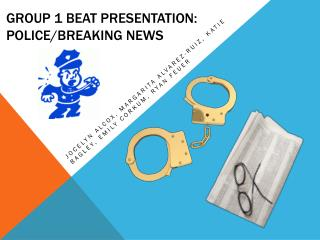 Group 1 Beat Presentation: Police/Breaking News