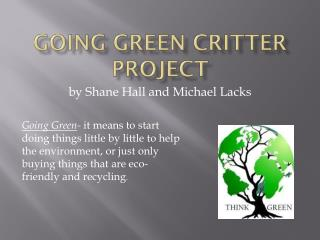Going Green Critter Project