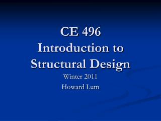CE  496 Introduction to Structural Design