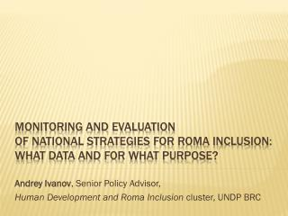 Andrey Ivanov , Senior Policy Advisor,  Human Development and Roma Inclusion  cluster, UNDP BRC