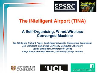 The INtelligent Airport (TINA) A Self-Organising, Wired/Wireless Converged Machine Ian White and Richard Penty, Cambridg