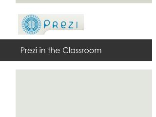 Prezi  in the Classroom