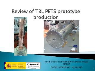 Review of TBL PETS prototype production