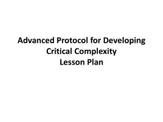 Advanced Protocol for Developing Critical Complexity Lesson Plan
