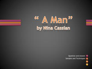 """ A Man"" by Nina  Cassian"