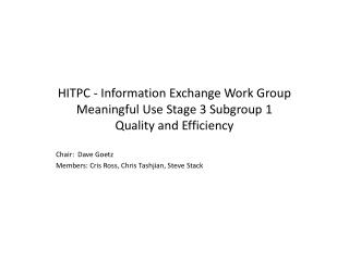 HITPC - Information Exchange Work Group Meaningful Use Stage 3 Subgroup 1 Quality and Efficiency