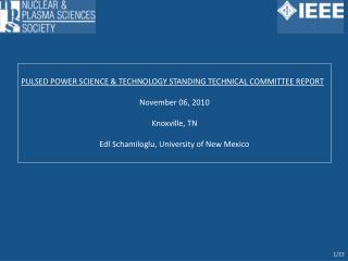 PULSED POWER SCIENCE & TECHNOLOGY STANDING TECHNICAL COMMITTEE REPORT November 06, 2010