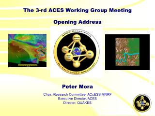 The 3-rd ACES Working Group Meeting Opening Address