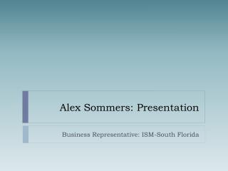 Alex  Sommers : Presentation