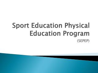 Sport Education Physical Education Program