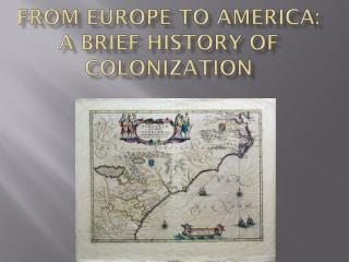 From Europe to America: a Brief History of colonization