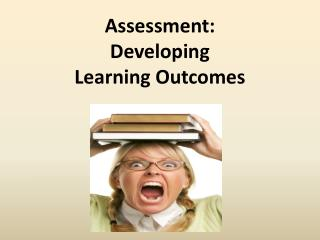 Assessment: Developing Learning Outcomes