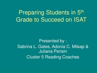 Preparing Students in 5 th  Grade to Succeed on ISAT