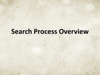 Search Process Overview
