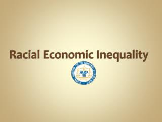 Racial  Economic Inequality