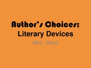 Author's Choices: Literary Devices