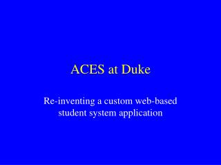 ACES at Duke