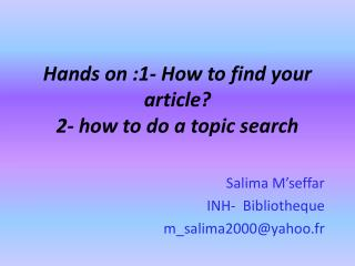Hands on :1- How to find your article? 2- how to do a topic search