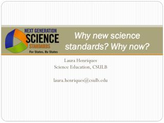 Why  new science standards? Why now ?