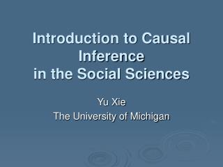 Introduction to Causal Inference  in the Social Sciences