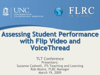 Assessing Student Performance with Flip Video and  VoiceThread