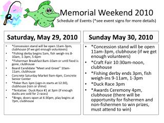 Memorial Weekend 2010 Schedule of Events (*see event signs for more details)
