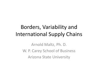 Borders, Variability and International Supply Chains