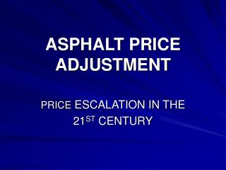 ASPHALT PRICE  ADJUSTMENT