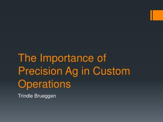 The Importance of Precision Ag in Custom Operations