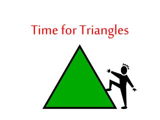 Time for Triangles