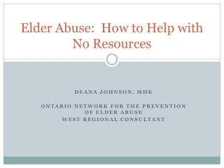 Elder Abuse:  How to Help with No Resources