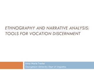 Ethnography and Narrative Analysis: tools for Vocation discernment