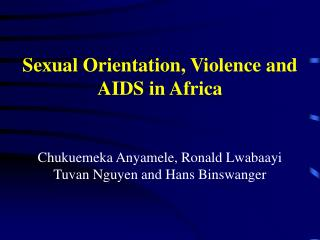 Sexual Orientation, Violence and AIDS in Africa